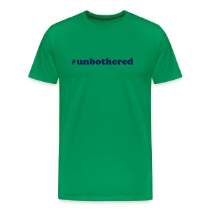 UNBOTHERED - Men's Premium T-Shirt