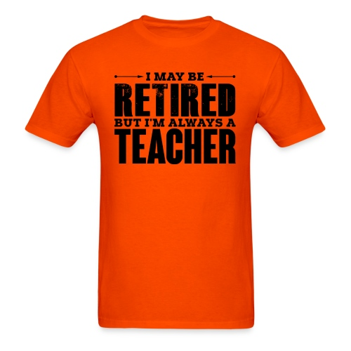 Always a Teacher - Men's T-Shirt