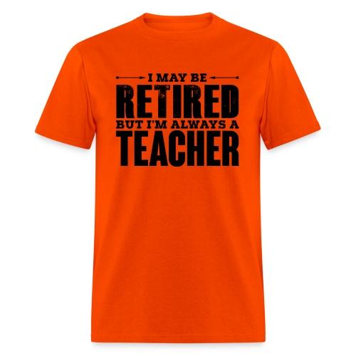 Always a Teacher - Men's T-Shirt