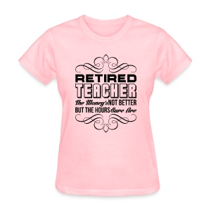 Retired Teacher - Women's T-Shirt