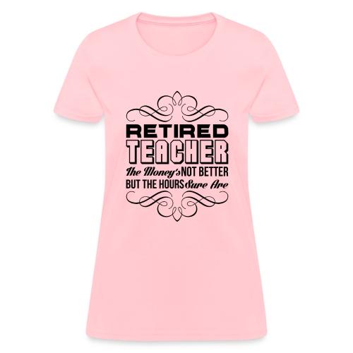 Retired Teacher - Women's T-Shirt