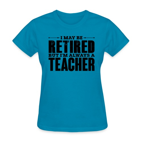 Always a Teacher - Women's T-Shirt