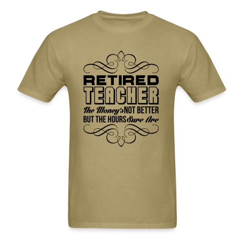 Retired Teacher - Men's T-Shirt