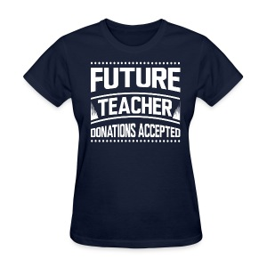 Donations Accepted - Women's T-Shirt