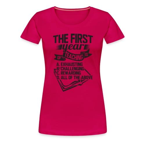 First Year of Teaching - Women's Premium T-Shirt