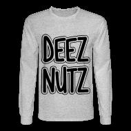 Long Sleeve Shirts ~ Men's Long Sleeve T-Shirt ~ Deez Nutz Long Sleeve Shirts