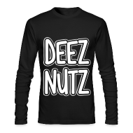 Long Sleeve Shirts ~ Men's Long Sleeve T-Shirt by Next Level ~ Deez Nutz Long Sleeve Shirts