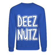 Long Sleeve Shirts ~ Crewneck Sweatshirt ~ Deez Nutz Long Sleeve Shirts