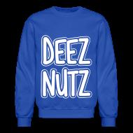 Long Sleeve Shirts ~ Crewneck Sweatshirt ~ Deez Nutz Long Sleeve Shirts