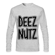 Long Sleeve Shirts ~ Men's Long Sleeve T-Shirt by Next Level ~ Deez Nutz Long Sleeve Shirts