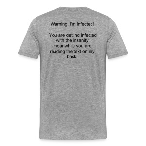 Infected with insanity - Men's Premium T-Shirt