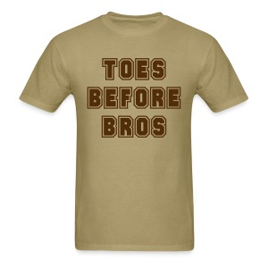 Toes Before Bros - Men's T-Shirt