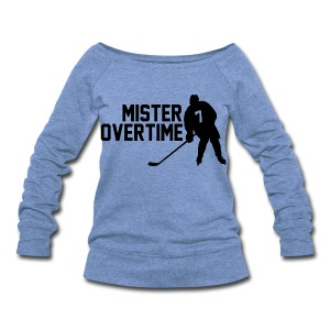 Mr Overtime - Women's Wideneck Sweatshirt
