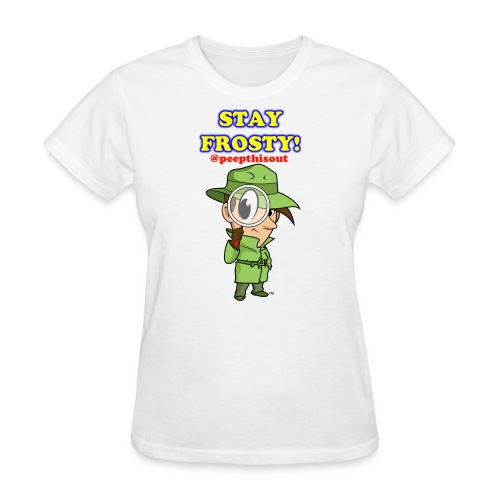 Stay Frosty! Catchphrase - 'Lil Ike - Women's T-Shirt