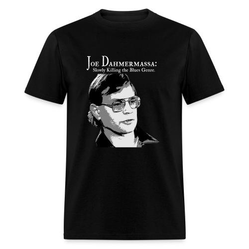 Joe Dahmermassa - Slowly Killing the Blues Genre. - Men's T-shirt - Men's T-Shirt
