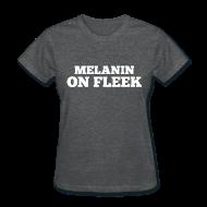 Women's T-Shirts ~ Women's T-Shirt ~ Melanin on Fleek