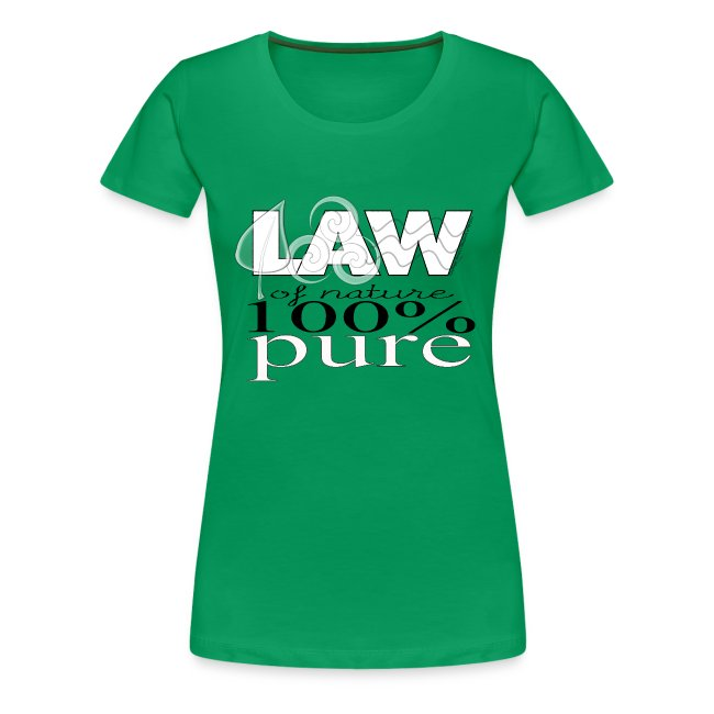LAW of Nature 100% Pure Women's T-Shirt