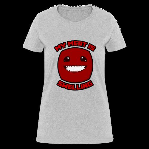 My Meat is Swelling (Girls) - Women's T-Shirt