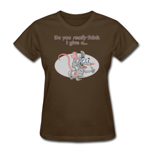 Women's T Give a Rat's A$$ (Front) - Women's T-Shirt