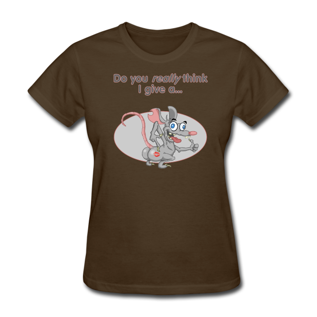 Women's T Give a Rat's A$$ (Front)