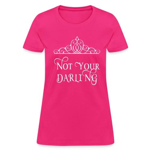 I'm not Your Darling - Women's T-Shirt
