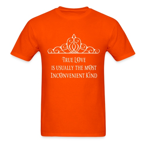 True Love is Usually the Most Inconvenient Kind - Men's T-Shirt