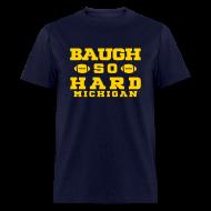 T-Shirts ~ Men's T-Shirt ~ Baugh So Hard