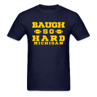 T-Shirts ~ Men's T-Shirt ~ Baugh So Hard