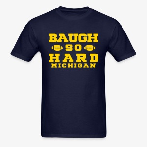 Baugh So Hard - Men's T-Shirt