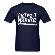 T-Shirts ~ Men's T-Shirt ~ Detroit By Nature