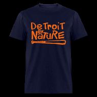 T-Shirts ~ Men's T-Shirt ~ Detroit By Nature