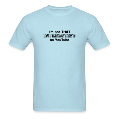 I'm not THAT Interesting on YouTube - Men's T-Shirt