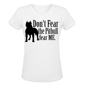 dont fear my pitbul - Women's V-Neck T-Shirt