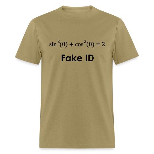 Fake ID - Men's T-Shirt