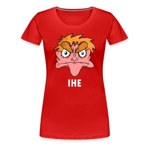 Women's Premium T-Shirt - Show your support for IHE by slapping his face right in the middle of your chest.