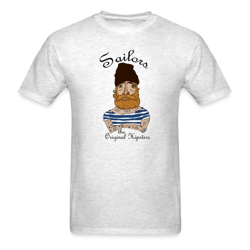 Sailors: the Original Hipsters - Men's T-Shirt