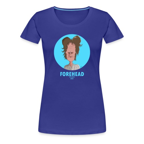 Women's Premium T-Shirt - Forehead, the best character of all time ever, famously featured in the début episode of the Search for the Worst.