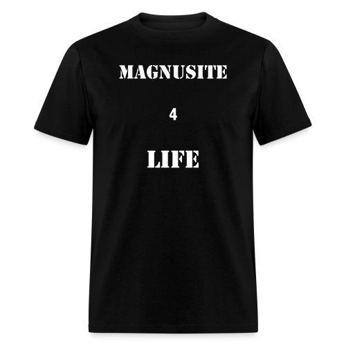 MAGNUSITE 4 LIFE T-SHIRT!!! - Men's T-Shirt