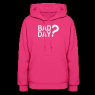 Hoodies ~ Women's Hooded Sweatshirt ~ Bad Day? Flock