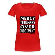 Women's T-Shirts ~ Women's Premium T-Shirt ~ MERCY TRIUMPHS