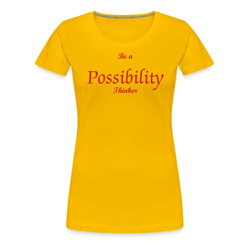 Be a possibility thinker women - Women's Premium T-Shirt