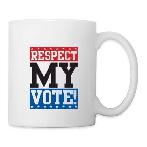 Respect my vote! coffee mug - Coffee/Tea Mug