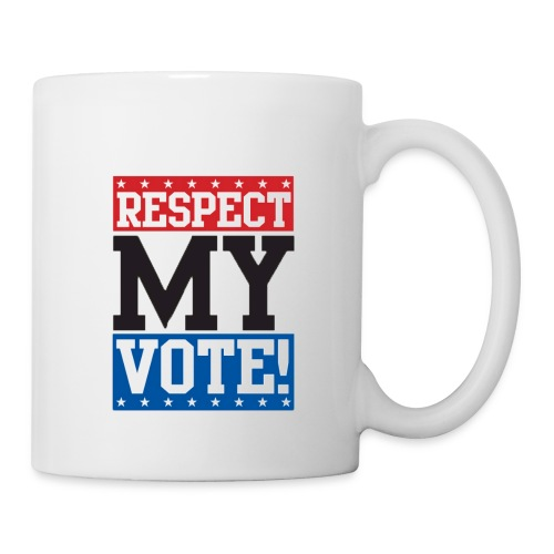 Respect my vote! coffee mug - Coffee/Tea Mug