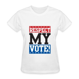 Respect my vote! T-Shirt for women - Women's T-Shirt