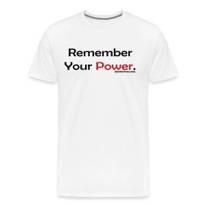 Remember Your Power Men's Premium T-Shirt - Men's Premium T-Shirt