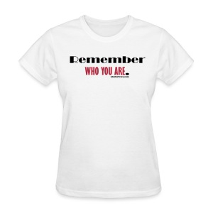 Remember Who You Are Women's Tee - Women's T-Shirt