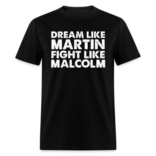 Preach Like Martin Fight Like Malcolm - Men's T-Shirt
