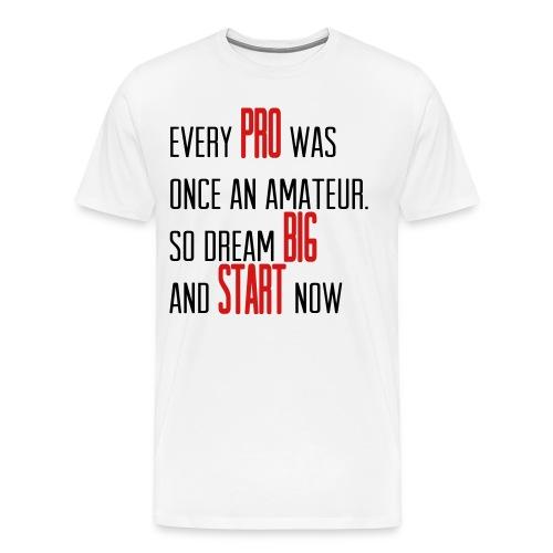 Classic T-Shirt - Dream Big Start Now - Black/Red - Men's Premium T-Shirt