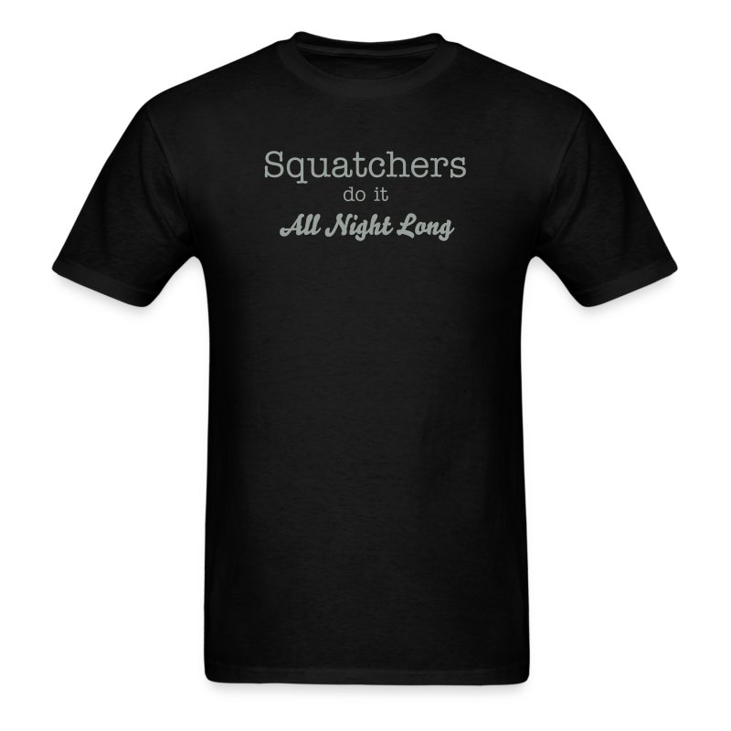 Squatchers Do It All Night Long - Men's T-Shirt