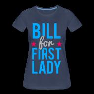 Women's T-Shirts ~ Women's Premium T-Shirt ~ Bill for First Lady Tee